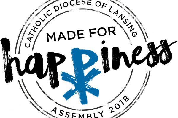Made for Happiness – Diocese of Lansing Assembly 2018