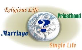 Question asking if one should choose a religious life, priesthood, married life, or single life.