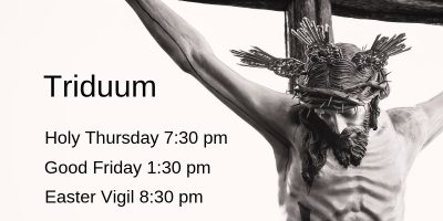 Celebrate the Paschal Triduum with Us
